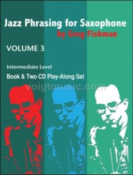 Jazz Phrasing for Saxophone Volume 3